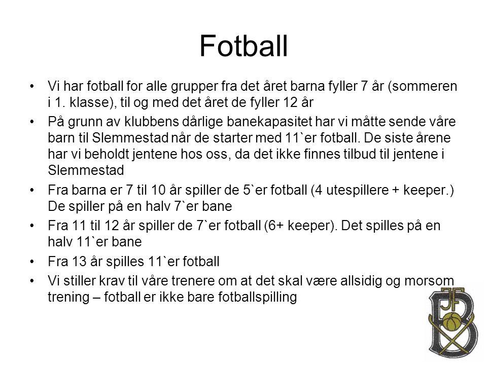 Fotball •Vi har fotball for alle grupper fra det året barna fyller 7 år (sommeren i 1. klasse), til og med det året de fyller 12 år •På grunn av klubb