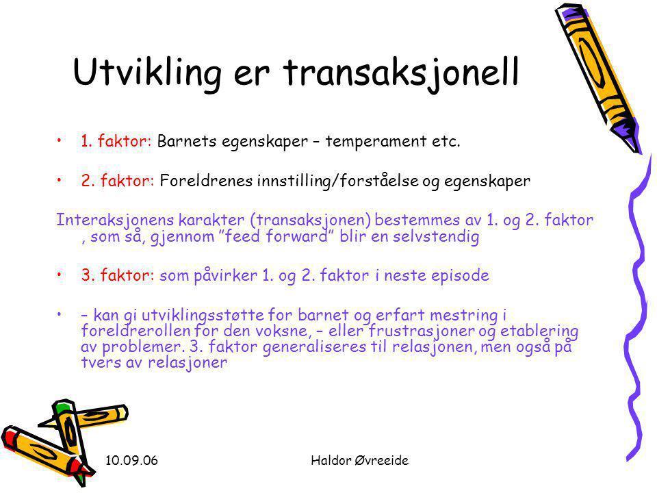 10.09.06Haldor Øvreeide Utvikling er transaksjonell •1.