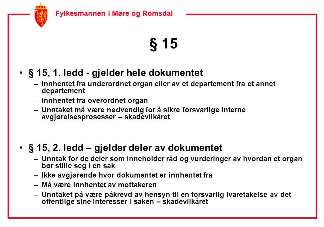 Fylkesmannen i Møre og Romsdal Fylkesmannen i Møre og Romsdal § 15 •§ 15, 1.