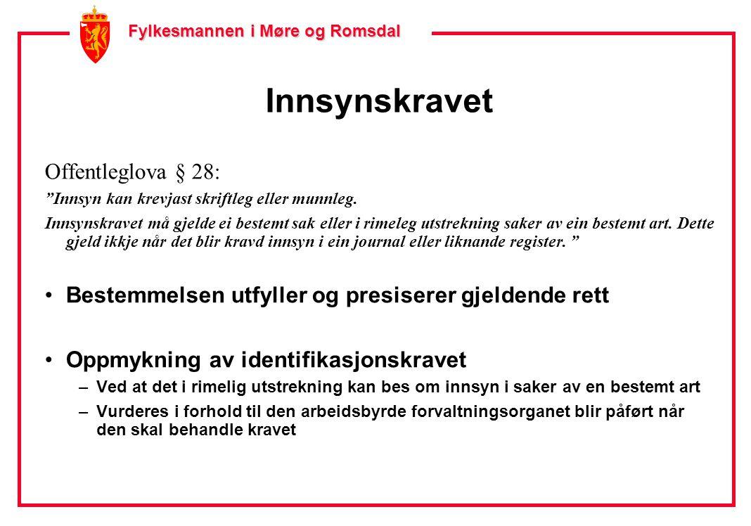 Fylkesmannen i Møre og Romsdal Fylkesmannen i Møre og Romsdal Innsynskravet Offentleglova § 28: Innsyn kan krevjast skriftleg eller munnleg.