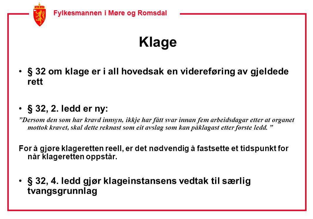Fylkesmannen i Møre og Romsdal Fylkesmannen i Møre og Romsdal Klage •§ 32 om klage er i all hovedsak en videreføring av gjeldede rett •§ 32, 2.