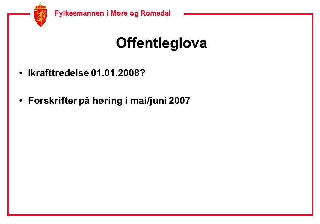 Fylkesmannen i Møre og Romsdal Fylkesmannen i Møre og Romsdal Offentleglova •Ikrafttredelse 01.01.2008.