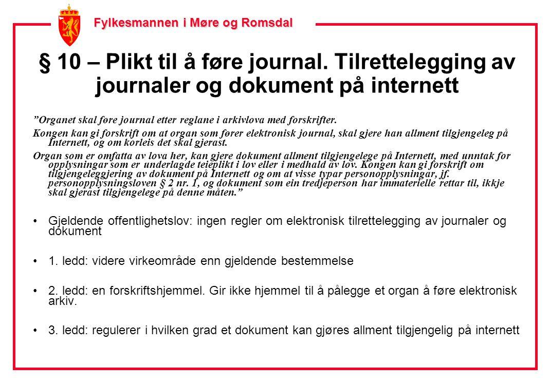 Fylkesmannen i Møre og Romsdal Fylkesmannen i Møre og Romsdal § 15 - Dokument innhentet for den interne saksforberedelse •Gjeldende rett: dokument for et organs interne saksforberedelse som er utarbeidet a.
