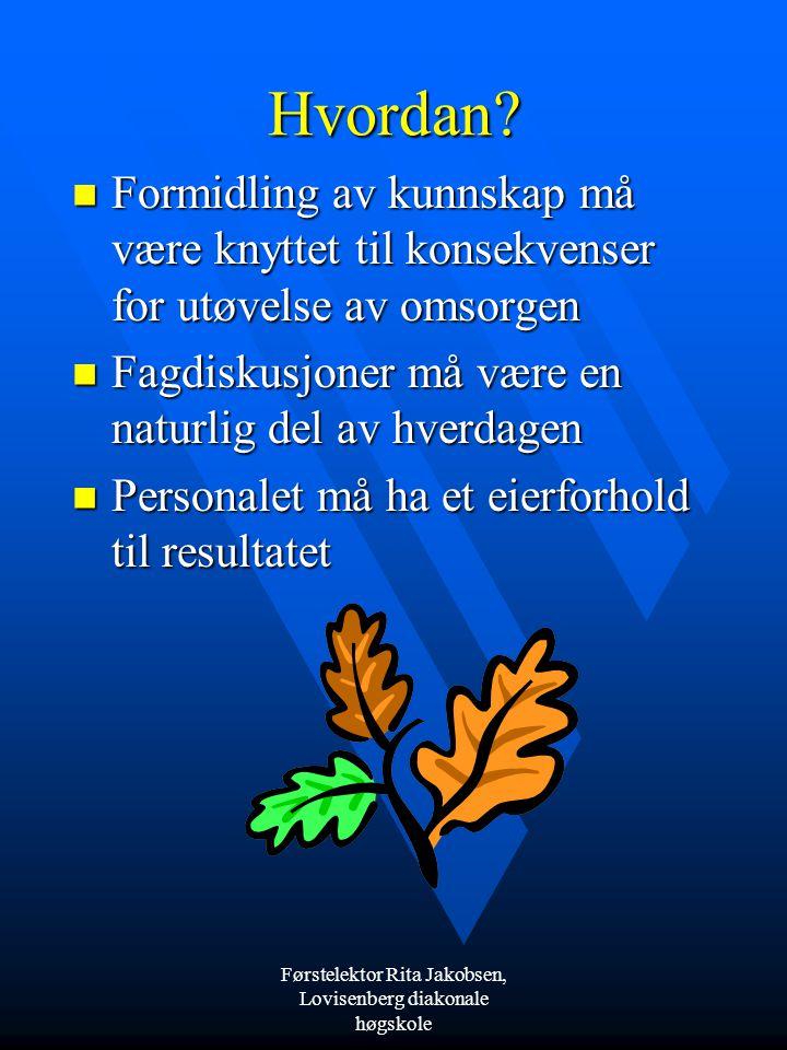 Førstelektor Rita Jakobsen, Lovisenberg diakonale høgskoleHvordan.