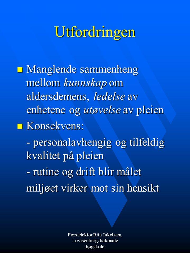 Førstelektor Rita Jakobsen, Lovisenberg diakonale høgskole Livet - forståelsen  Livet er en melodi – hukommelsen er tonene i denne melodien.