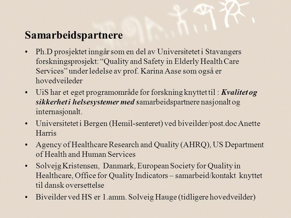 """Samarbeidspartnere •Ph.D prosjektet inngår som en del av Universitetet i Stavangers forskningsprosjekt: """"Quality and Safety in Elderly Health Care Ser"""