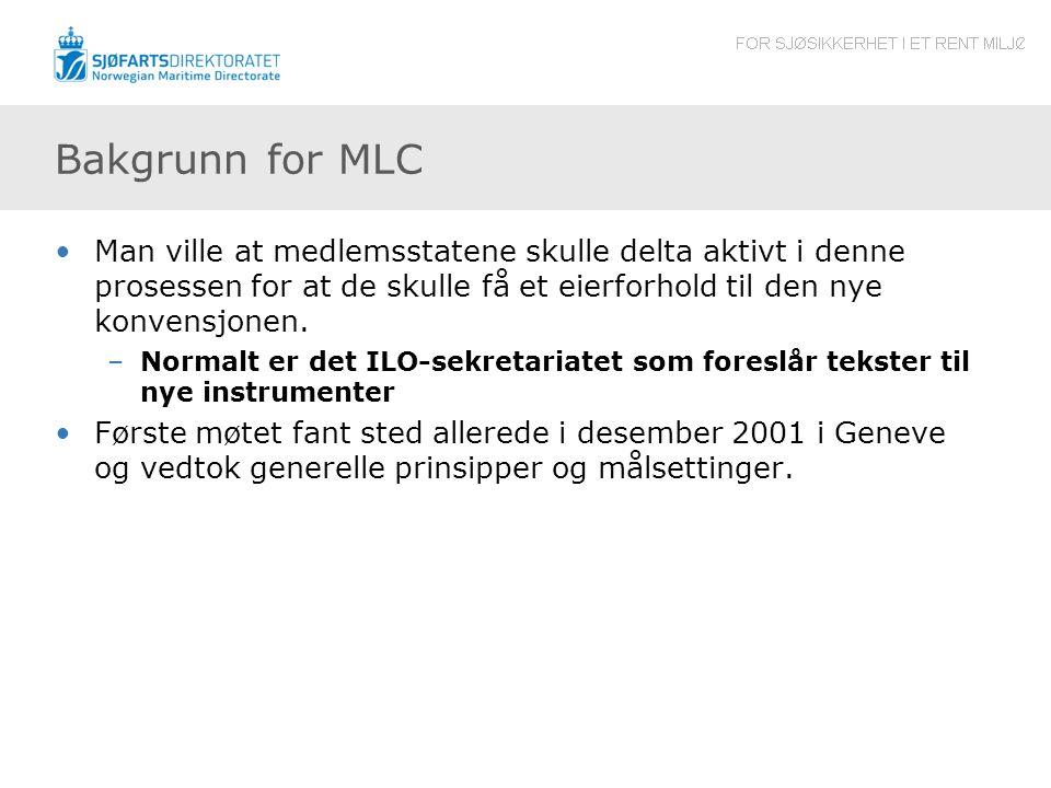 Bakgrunn for MLC •Man ville at medlemsstatene skulle delta aktivt i denne prosessen for at de skulle få et eierforhold til den nye konvensjonen.