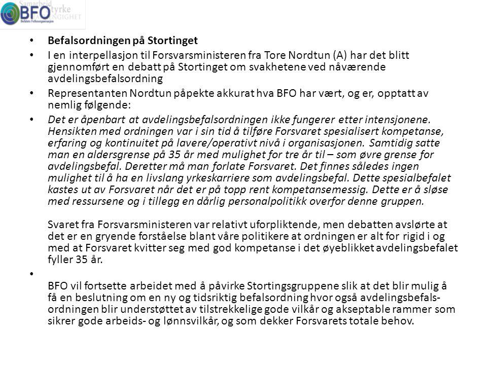 • Befalsordningen på Stortinget • I en interpellasjon til Forsvarsministeren fra Tore Nordtun (A) har det blitt gjennomført en debatt på Stortinget om