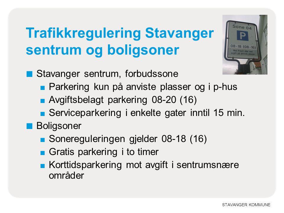 STAVANGER KOMMUNE Trafikkregulering Stavanger sentrum og boligsoner ■ Stavanger sentrum, forbudssone ■ Parkering kun på anviste plasser og i p-hus ■ A