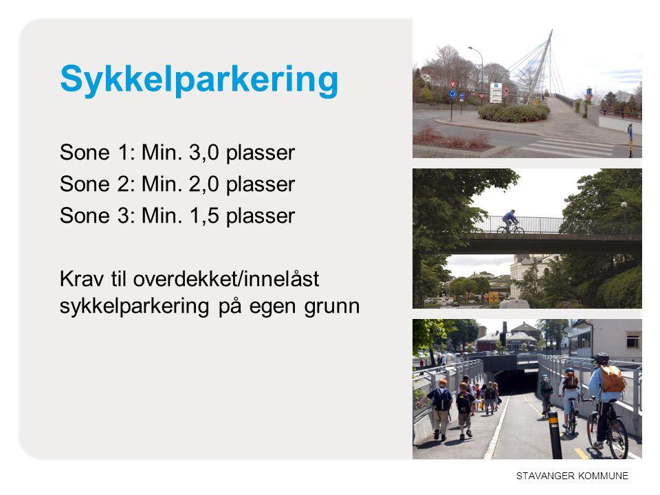 STAVANGER KOMMUNE Sykkelparkering Sone 1: Min. 3,0 plasser Sone 2: Min. 2,0 plasser Sone 3: Min. 1,5 plasser Krav til overdekket/innelåst sykkelparker