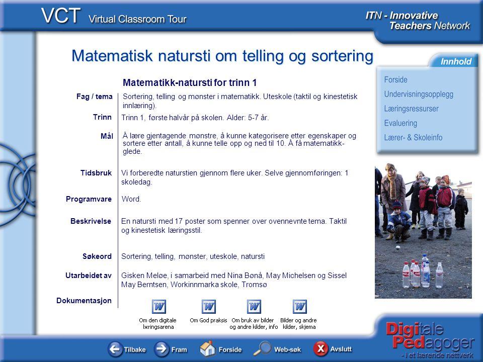 Matematisk natursti om telling og sortering Dokumentasjon Utarbeidet avGisken Meløe, i samarbeid med Nina Bønå, May Michelsen og Sissel May Berntsen,