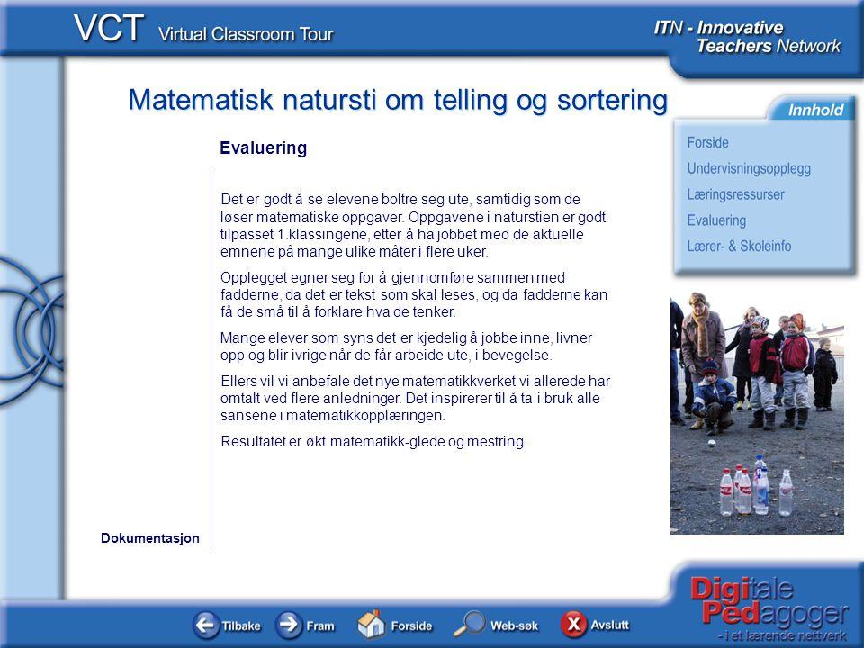 Matematisk natursti om telling og sortering Workinnmarka skole ligger naturskjønt til på vestsida av Tromsøya.