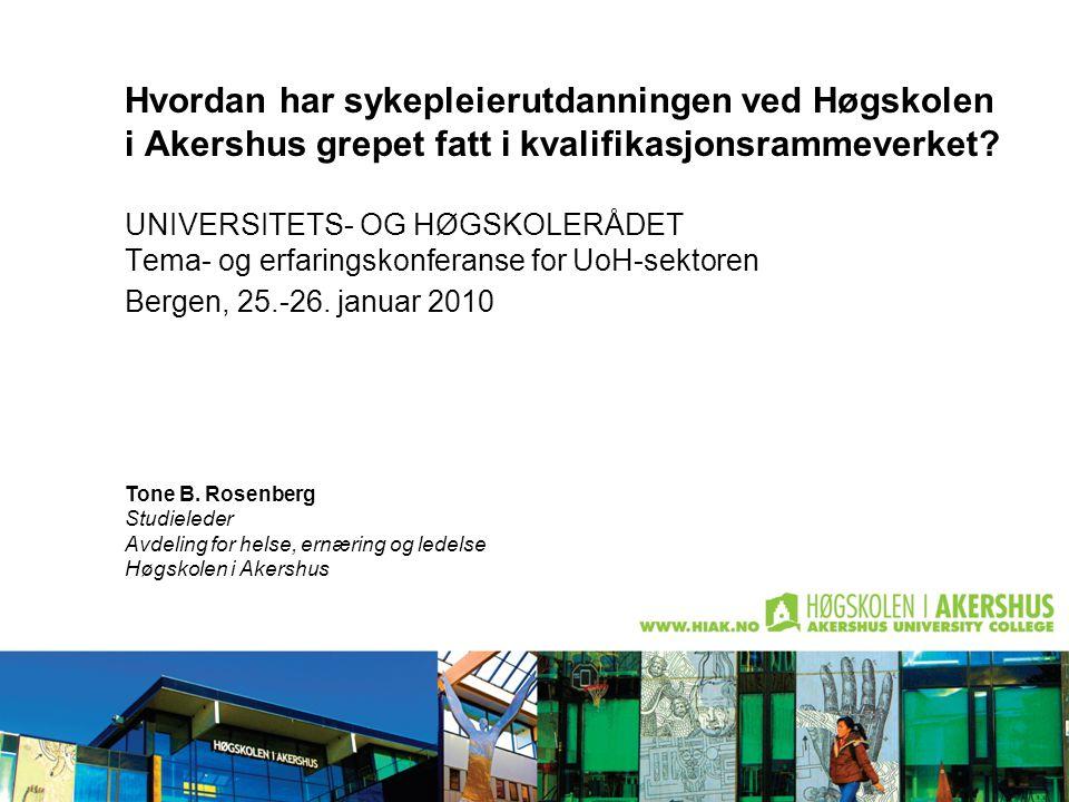 23.06.2014Tone B. Rosenberg, Høgskolen i Akershus 1 Hvordan har sykepleierutdanningen ved Høgskolen i Akershus grepet fatt i kvalifikasjonsrammeverket