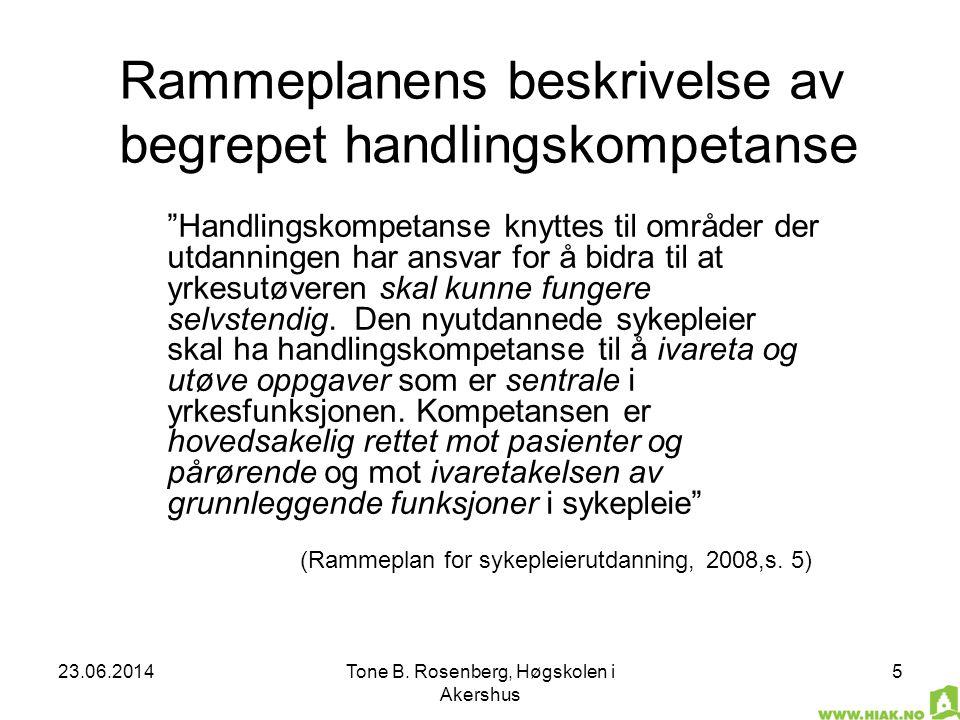 """23.06.2014Tone B. Rosenberg, Høgskolen i Akershus 5 Rammeplanens beskrivelse av begrepet handlingskompetanse """"Handlingskompetanse knyttes til områder"""