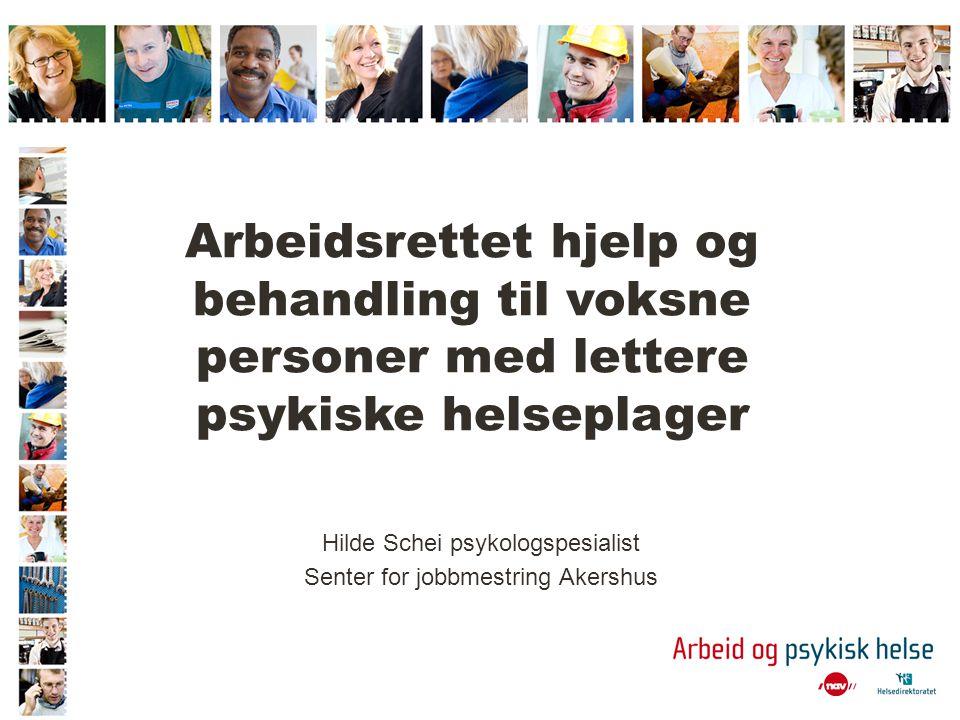 Psykisk helse og arbeid 2007 - 2012 Et inkluderende arbeidsliv er et svært viktig mål for regjeringen.