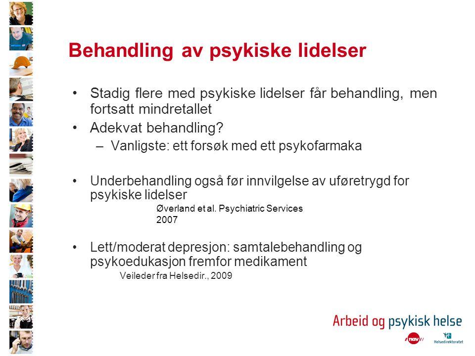 Behandling av psykiske lidelser •Stadig flere med psykiske lidelser får behandling, men fortsatt mindretallet •Adekvat behandling? –Vanligste: ett for