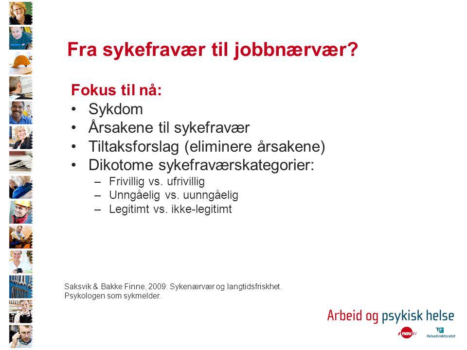 Fra sykefravær til jobbnærvær? Fokus til nå: •Sykdom •Årsakene til sykefravær •Tiltaksforslag (eliminere årsakene) •Dikotome sykefraværskategorier: –F