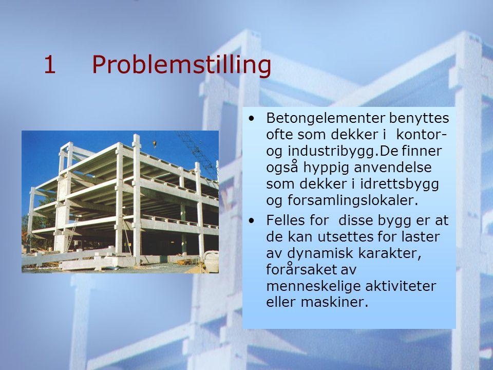 1Problemstilling •Betongelementer benyttes ofte som dekker i kontor- og industribygg.De finner også hyppig anvendelse som dekker i idrettsbygg og forsamlingslokaler.