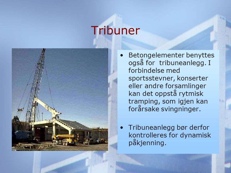 Tribuner •Betongelementer benyttes også for tribuneanlegg.