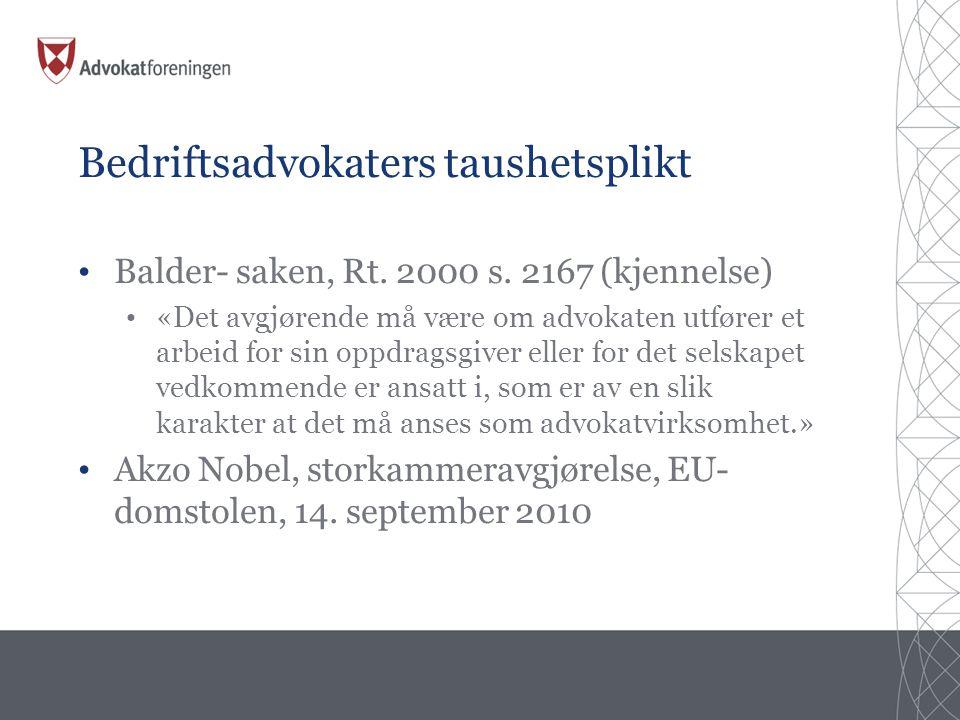 Bedriftsadvokaters taushetsplikt • Balder- saken, Rt.