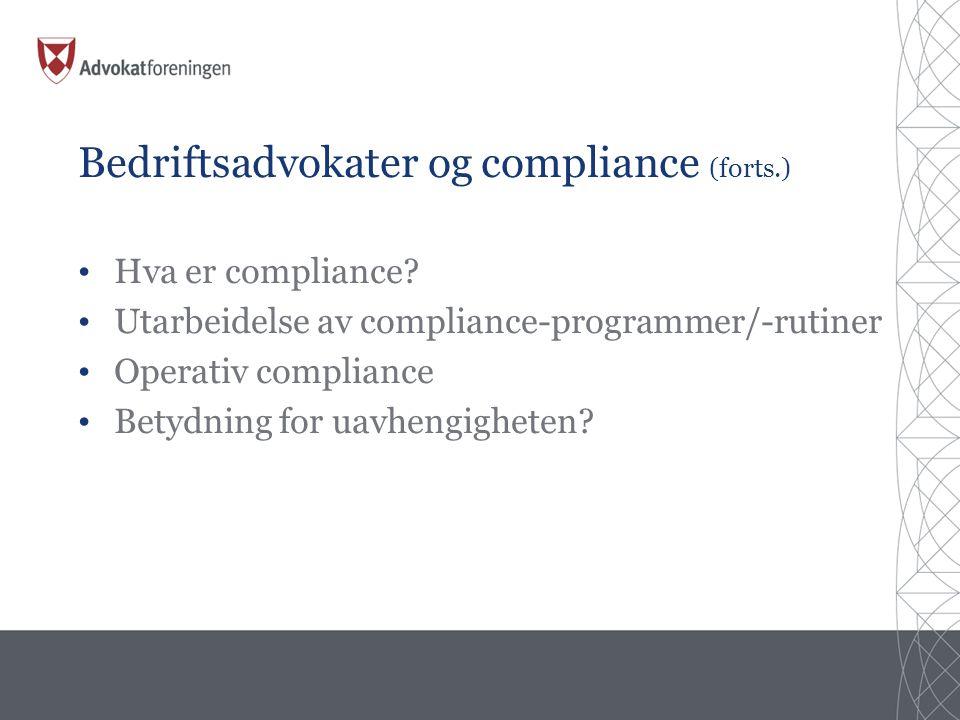 Bedriftsadvokater og compliance (forts.) • Hva er compliance.