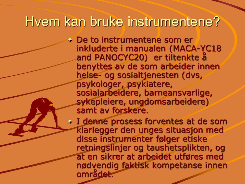 Hvem kan bruke instrumentene? De to instrumentene som er inkluderte i manualen (MACA-YC18 and PANOCYC20) er tiltenkte å benyttes av de som arbeider in