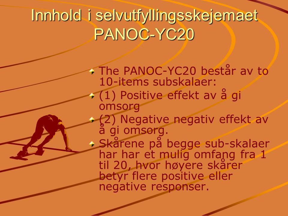 Innhold i selvutfyllingsskejemaet PANOC-YC20 The PANOC-YC20 består av to 10-items subskalaer: (1) Positive effekt av å gi omsorg (2) Negative negativ