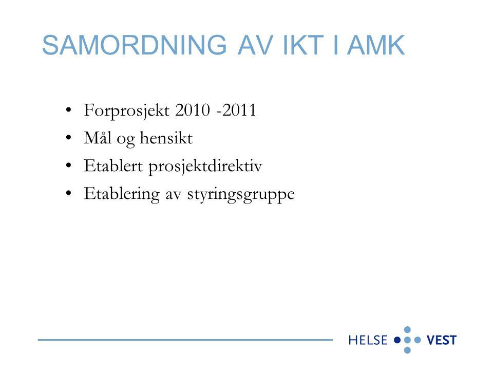 SAMORDNING AV IKT I AMK •Forprosjekt 2010 -2011 •Mål og hensikt •Etablert prosjektdirektiv •Etablering av styringsgruppe