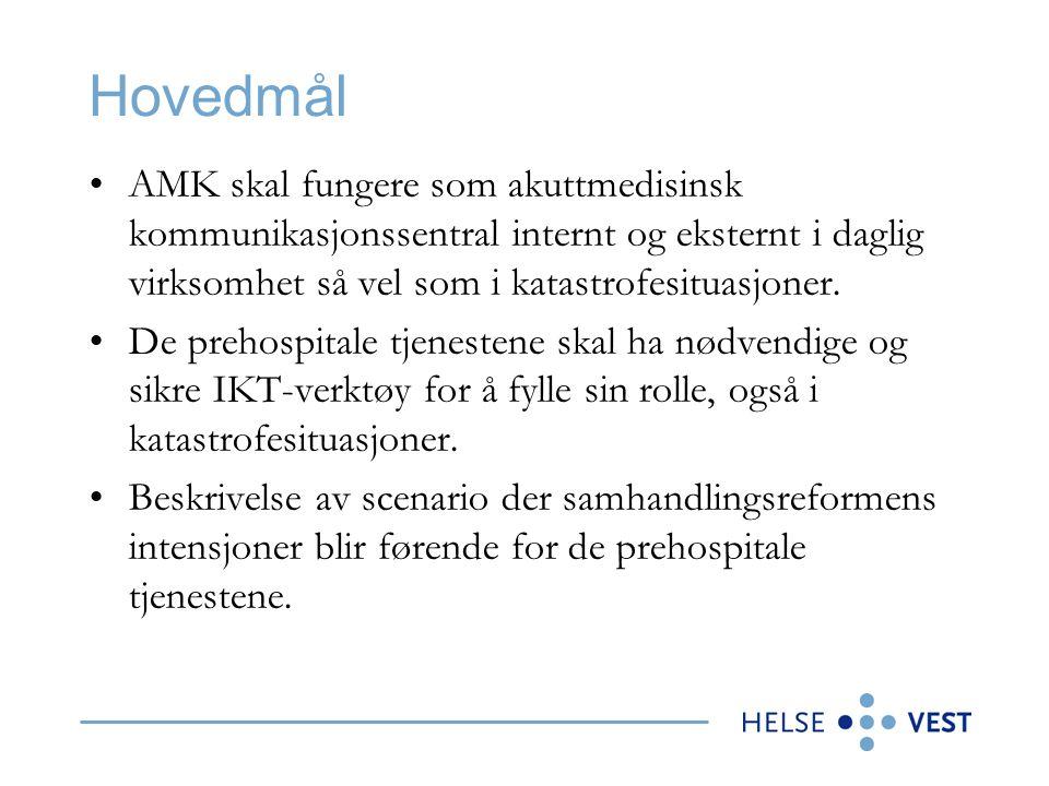 Hovedmål •AMK skal fungere som akuttmedisinsk kommunikasjonssentral internt og eksternt i daglig virksomhet så vel som i katastrofesituasjoner. •De pr