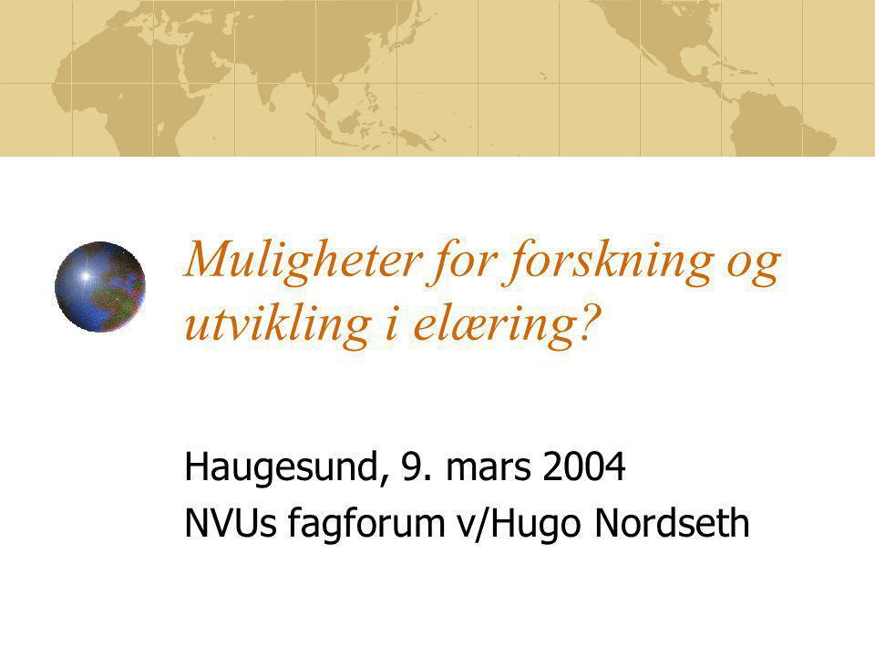 Workshop med følgende innhold Hva skjer av FoU innen elæring.