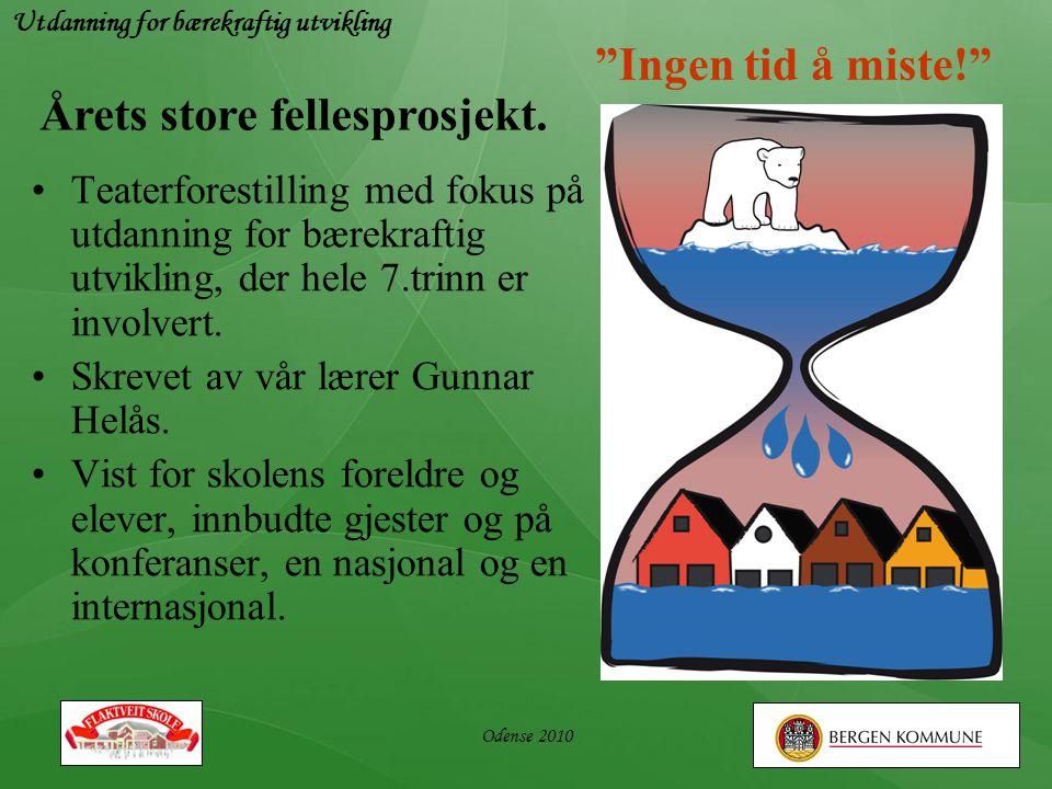 """""""Ingen tid å miste!"""" •Teaterforestilling med fokus på utdanning for bærekraftig utvikling, der hele 7.trinn er involvert. •Skrevet av vår lærer Gunnar"""