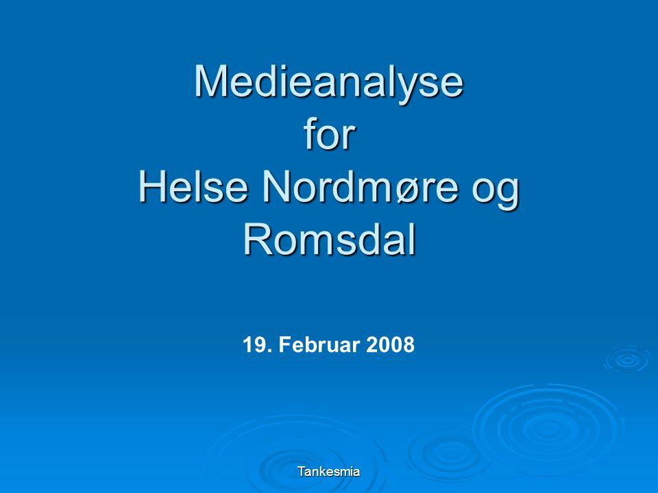 Tankesmia Medieanalyse for Helse Nordmøre og Romsdal 19. Februar 2008