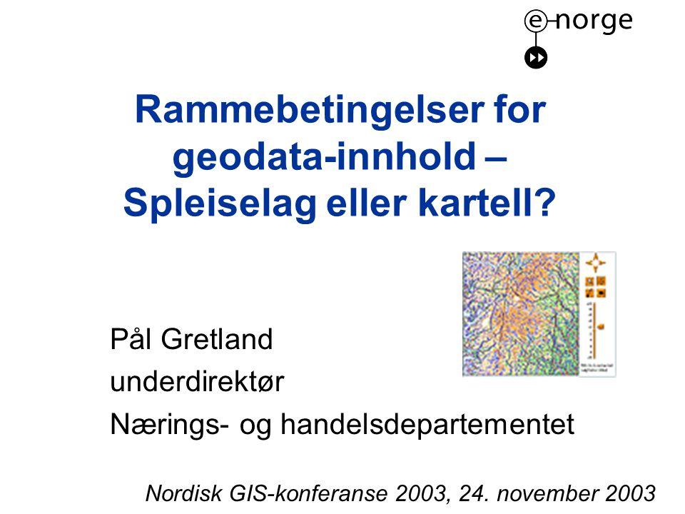 Rammebetingelser for geodata-innhold – Spleiselag eller kartell.