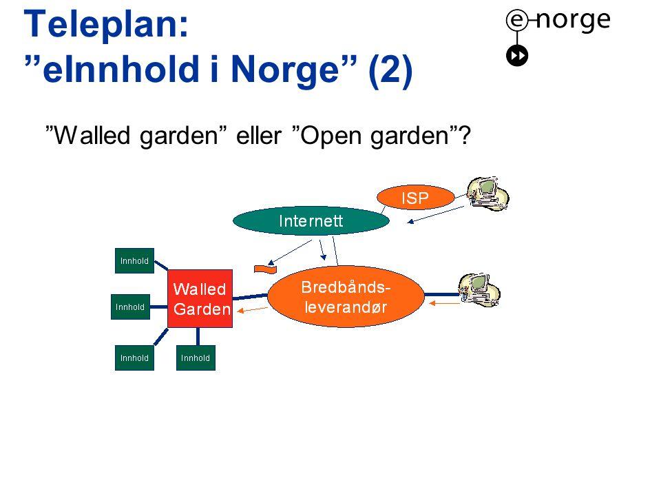 Teleplan: eInnhold i Norge (2) Walled garden eller Open garden