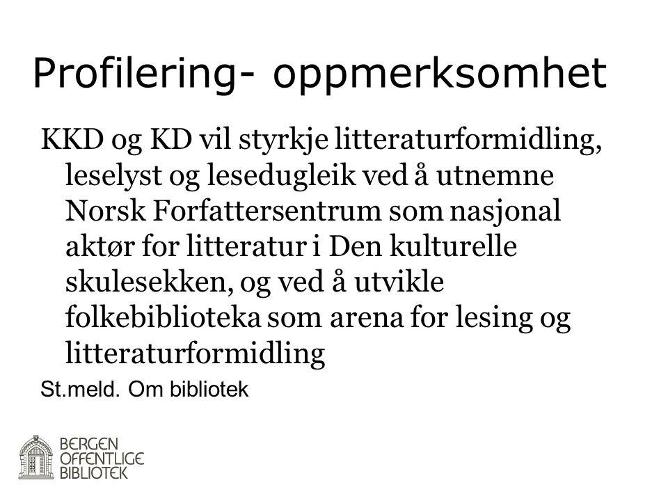 Profilering- oppmerksomhet KKD og KD vil styrkje litteraturformidling, leselyst og lesedugleik ved å utnemne Norsk Forfattersentrum som nasjonal aktør