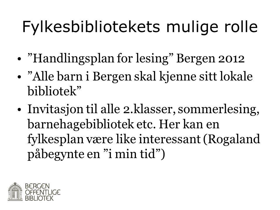 """Fylkesbibliotekets mulige rolle •""""Handlingsplan for lesing"""" Bergen 2012 •""""Alle barn i Bergen skal kjenne sitt lokale bibliotek"""" •Invitasjon til alle 2"""