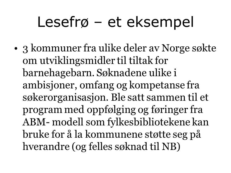 Lesefrø – et eksempel •3 kommuner fra ulike deler av Norge søkte om utviklingsmidler til tiltak for barnehagebarn. Søknadene ulike i ambisjoner, omfan