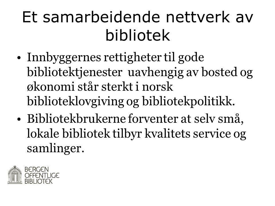Et samarbeidende nettverk av bibliotek •Innbyggernes rettigheter til gode bibliotektjenester uavhengig av bosted og økonomi står sterkt i norsk biblio