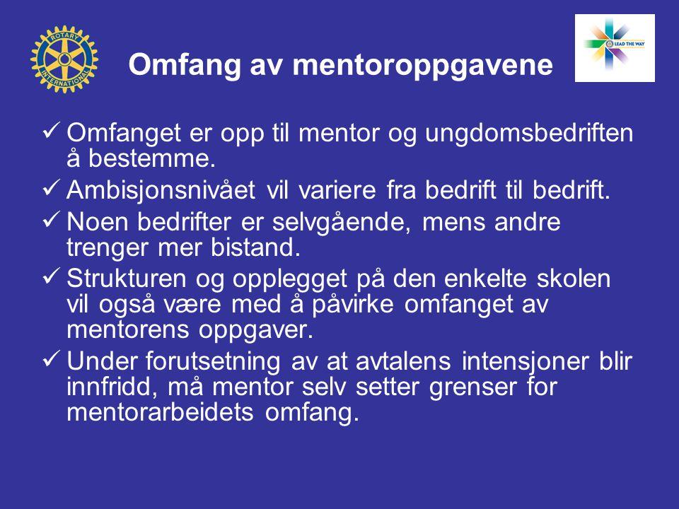 Omfang av mentoroppgavene  Omfanget er opp til mentor og ungdomsbedriften å bestemme.