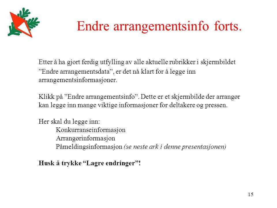 15 Endre arrangementsinfo forts.