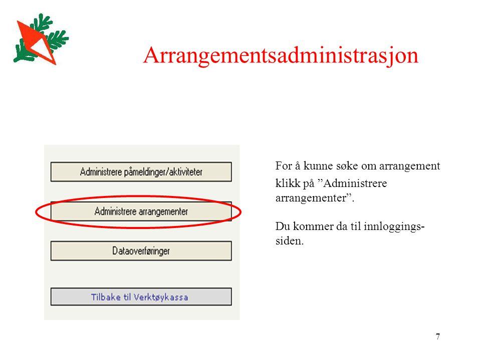 7 Arrangementsadministrasjon For å kunne søke om arrangement klikk på Administrere arrangementer .