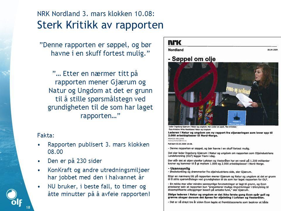 """18 NRK Nordland 3. mars klokken 10.08: Sterk Kritikk av rapporten """"Denne rapporten er søppel, og bør havne i en skuff fortest mulig."""" """"… Etter en nærm"""