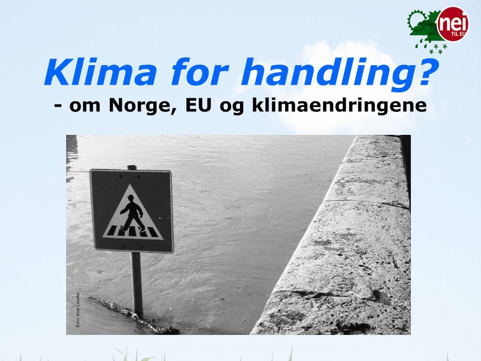 Klima for handling? - om Norge, EU og klimaendringene