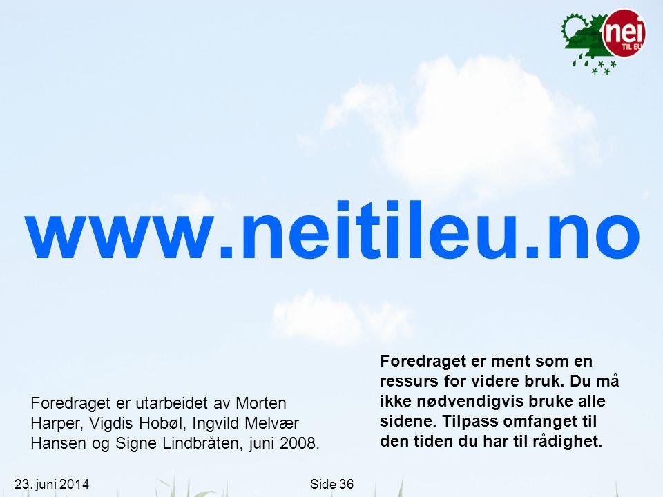 23. juni 2014Side 36 www.neitileu.no Foredraget er utarbeidet av Morten Harper, Vigdis Hobøl, Ingvild Melvær Hansen og Signe Lindbråten, juni 2008. Fo