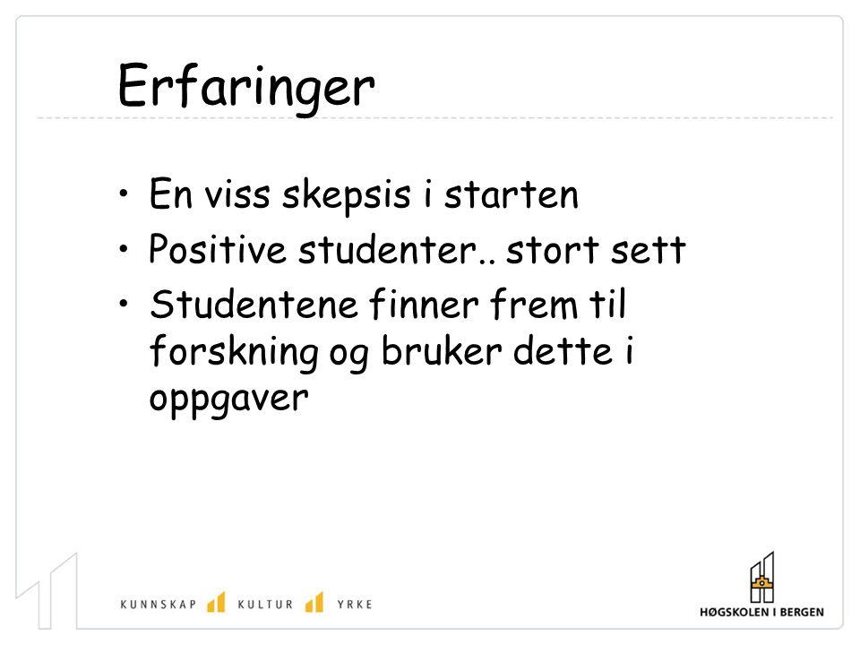 Erfaringer •En viss skepsis i starten •Positive studenter..