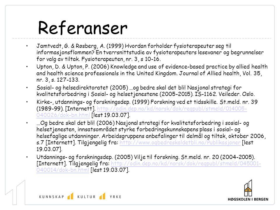 Referanser •Jamtvedt, G.& Røsberg, A.