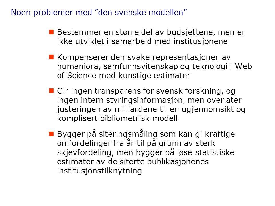 """Noen problemer med """"den svenske modellen""""  Bestemmer en større del av budsjettene, men er ikke utviklet i samarbeid med institusjonene  Kompenserer"""