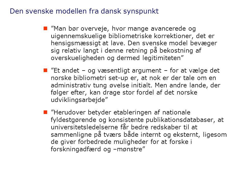 """Den svenske modellen fra dansk synspunkt  """"Man bør overveje, hvor mange avancerede og uigennemskuelige bibliometriske korrektioner, det er hensigsmæs"""