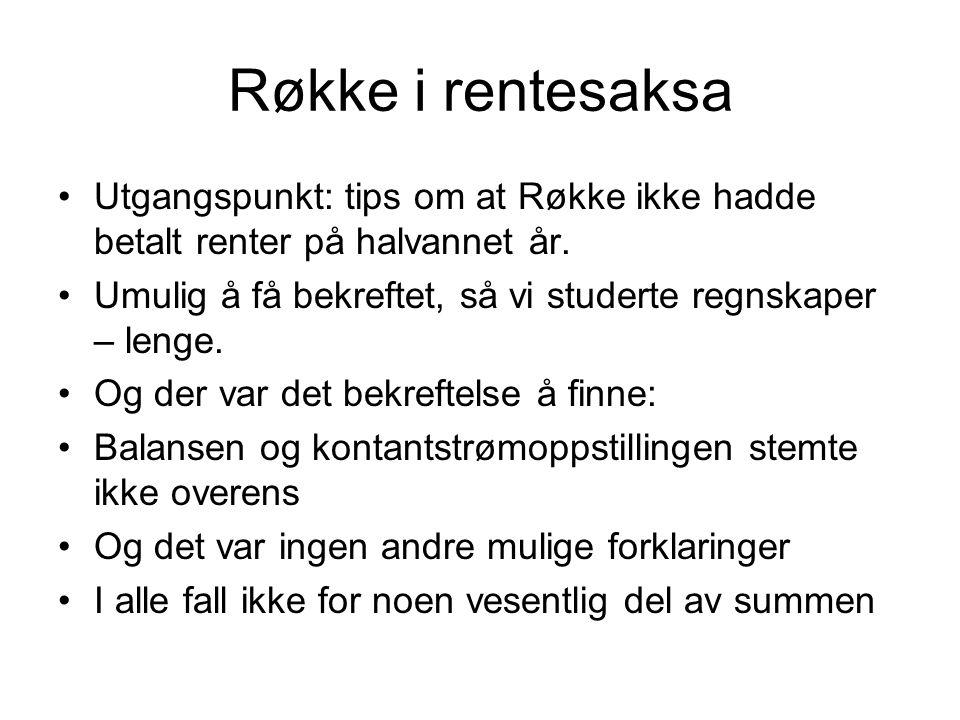 Røkke i rentesaksa •Utgangspunkt: tips om at Røkke ikke hadde betalt renter på halvannet år.
