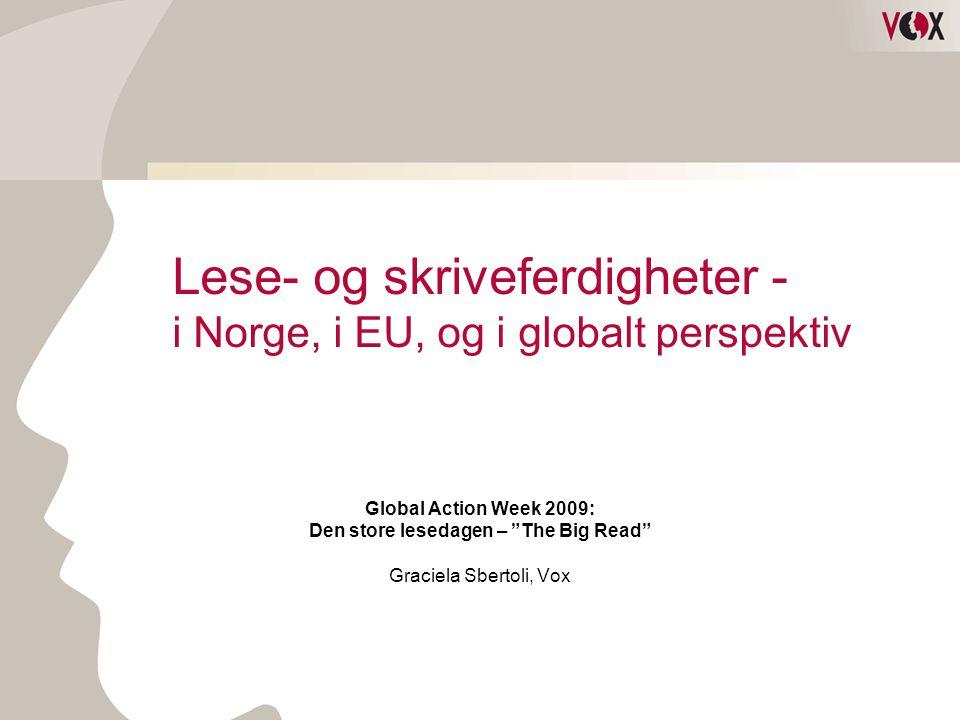 """Lese- og skriveferdigheter - i Norge, i EU, og i globalt perspektiv Global Action Week 2009: Den store lesedagen – """"The Big Read"""" Graciela Sbertoli, V"""